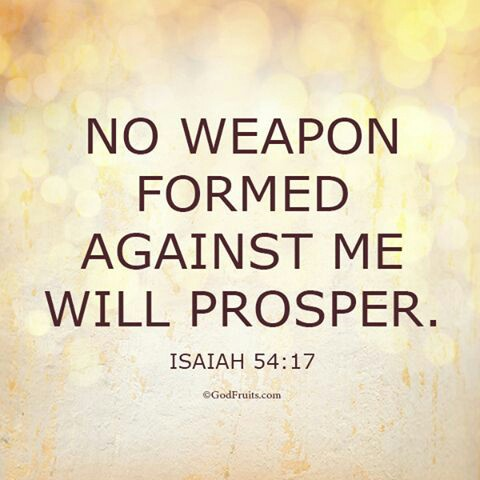 No Weapon Formed Against Me Shall Prosper | Channel Baez ...